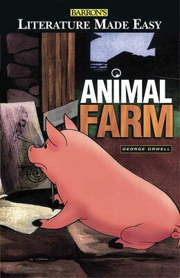 Book Barron's Literature Made Easy Series: Your Guide to: Animal Farm by George Orwell by Iona MacGregor