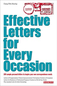 Effective Letters for Every Occasion: 100 Sample Personal Letters To Inspire Your Own…