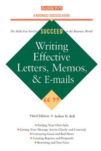 Writing Effective Letters, Memos, And E-mail