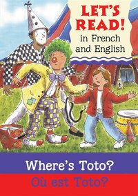 Where's Toto?/Ou est Toto?: French/English Edition