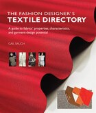 The Fashion Designer's Textile Directory: A Guide to Fabrics' Properties, Characteristics, and…