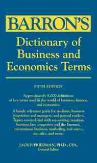 Dictionary of Business and Economics Terms by Jack P. Friedman