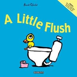 Book A Little Flush by Benoit Charlat