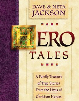 Book HERO TALES, VOL. 1: A Family Treasury of True Stories from the Lives of Christian Heroes by Dave Jackson