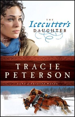 Book The ICECUTTERS DAUGHTER by Tracie Peterson
