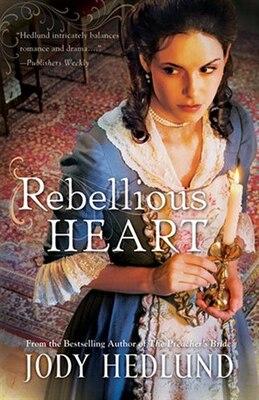 Book Rebellious Heart by Jody Hedlund