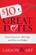 $10 Great Dates: Connecting Love, Marriage, and Funon a Budget