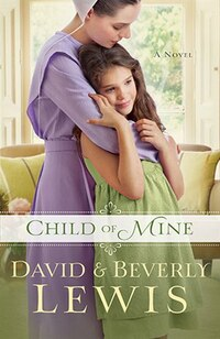 Child of Mine: A Novel
