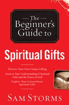 The BEGINNERS GUIDE TO SPIRITUAL GIFTS