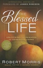 The Blessed Life: Unlocking the Rewards of Generous Giving