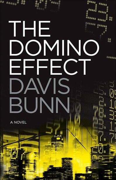 The DOMINO EFFECT by Davis Bunn, Davis
