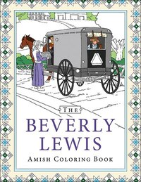 BEVERLY LEWIS AMISH COLORING BOOK,THE
