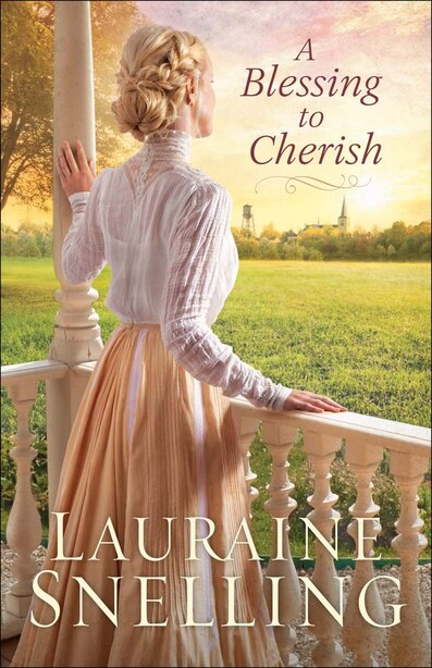 A Blessing to Cherish by Snelling, Lauraine
