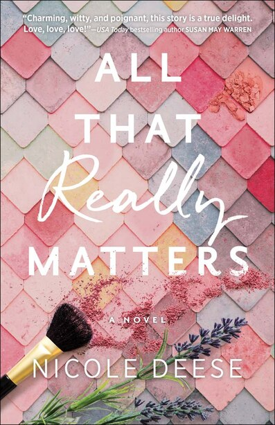 All That Really Matters by Deese, Nicole