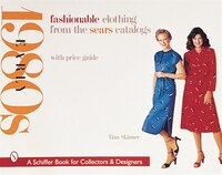 Fashionable Clothing From The Sears Catalogs: Early 1980s