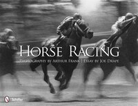 Horse Racing: Photography By Arthur Frank