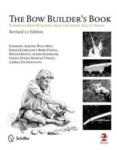 The Bow Builder's Book: European Bow Building From The Stone Age To Today by Flemming Alrune