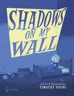 Shadows On My Wall by Timothy Young