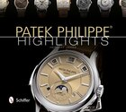 Patek Philippe® Highlights