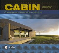 Cabin: Contemporary Vernacular Architecture