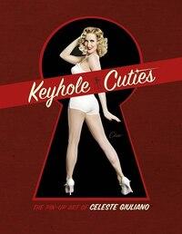 Keyhole Cuties: The Pin-up Art Of Celeste Giuliano