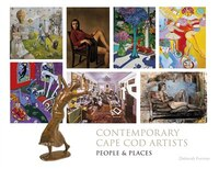 Contemporary Cape Cod Artists: People And Places