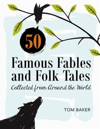 50 Famous Fables And Folk Tale (hardback) : Collected From Around The World