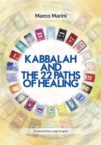 Kabbalah And The 22 Paths Of Healing