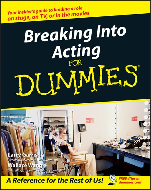 Breaking Into Acting For Dummies by Larry Garrison