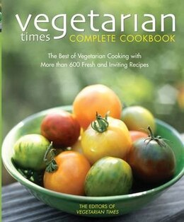 Book Vegetarian Times Complete Cookbook (Second Edition) by N/A Vegetarian Times