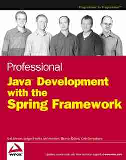 Professional Java Development with the Spring Framework by Rod Johnson