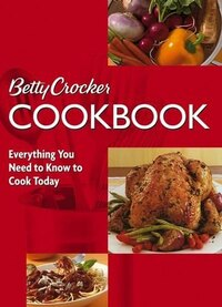 Betty Crocker Cookbook, 10th Edition (Combbound): Everything You Need to Know to Cook Today