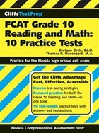 CliffsTestPrep FCAT Grade 10 Reading and Math: 10 Practice Tests: 10 Practice Tests