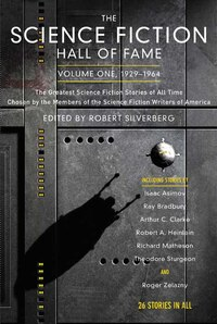 The Science Fiction Hall of Fame, Volume One 1929-1964: The Greatest Science Fiction Stories of All…