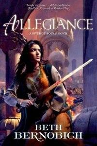 Book Allegiance: A River Of Souls Novel by Beth Bernobich