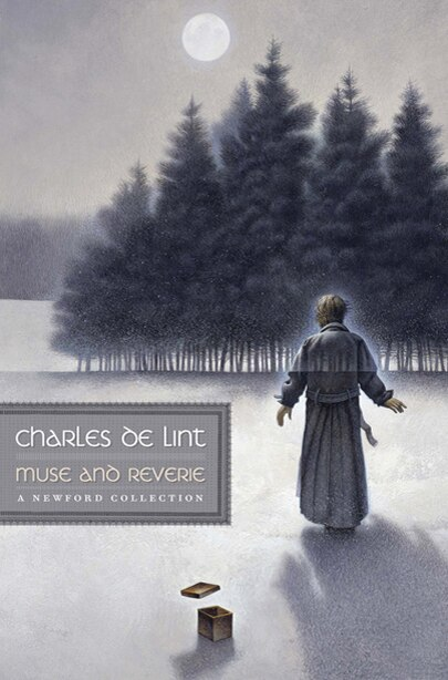 Muse and Reverie: A Newford Collection by Charles De Lint