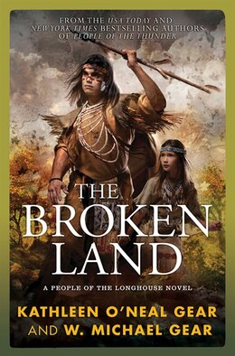 Book The Broken Land: A People of the Longhouse Novel by W Michael Gear
