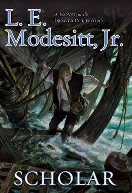 Book Scholar: A Novel in the Imager Portfolio by L E Modesitt