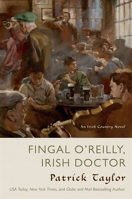 Book Fingal O'Reilly, Irish Doctor: An Irish Country Novel by Patrick Taylor