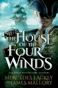 Book The House of the Four Winds: Book One of One Dozen Daughters by Mercedes Lackey