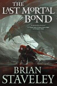 The Last Mortal Bond: Chronicle Of The Unhewn Throne, Book Iii