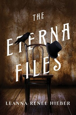 Book The Eterna Files by Leanna Renee Hieber
