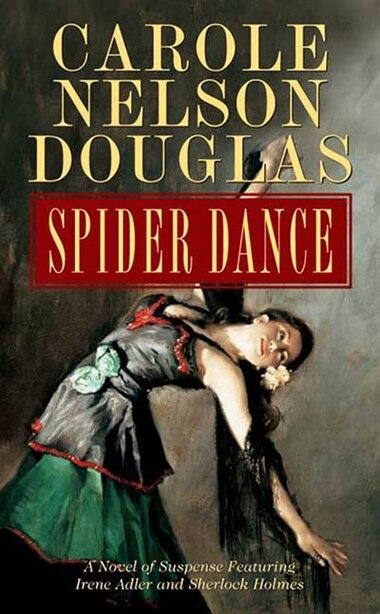 Spider Dance: A Novel of Suspense Featuring Irene Adler and Sherlock Holmes de Carole Nelson Douglas