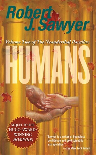 Humans: Volume Two Of The Neanderthal Parallax by Robert J. Sawyer