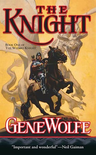 The Knight: Book One of The Wizard Knight by Gene Wolfe