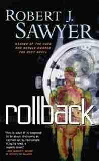 Rollback: A Novel by Robert J. Sawyer