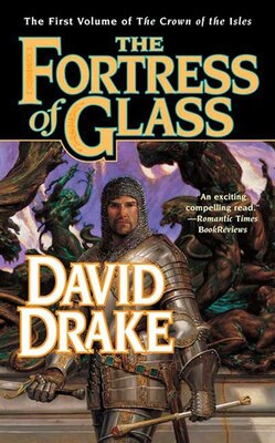 Book The Fortress of Glass: The First Volume of 'The Crown of the Isles' by David Drake
