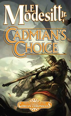 Book Cadmian's Choice: The Fifth Book of the Corean Chronicles by L. E. Modesitt