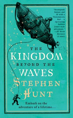 Book The Kingdom Beyond the Waves by Stephen Hunt