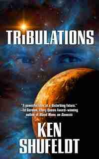 Tribulations by Ken Shufeldt